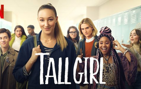 Tall Girl, released September 13th, 2019 on Netflix, emphasizes the struggles of Jodie Kreyman's unusual high school experience.